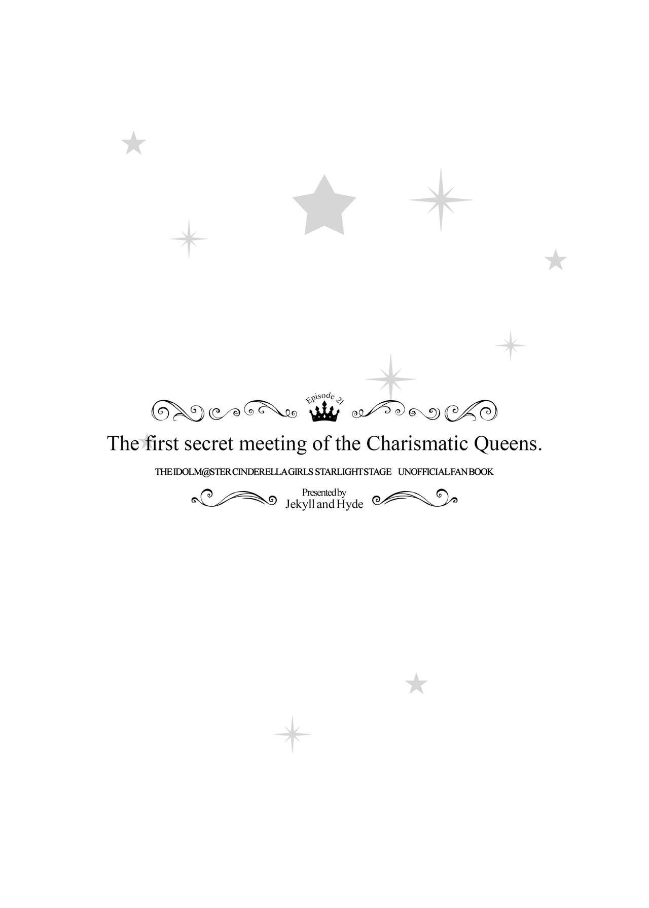 The first secret meeting of the Charismatic Queens. 28